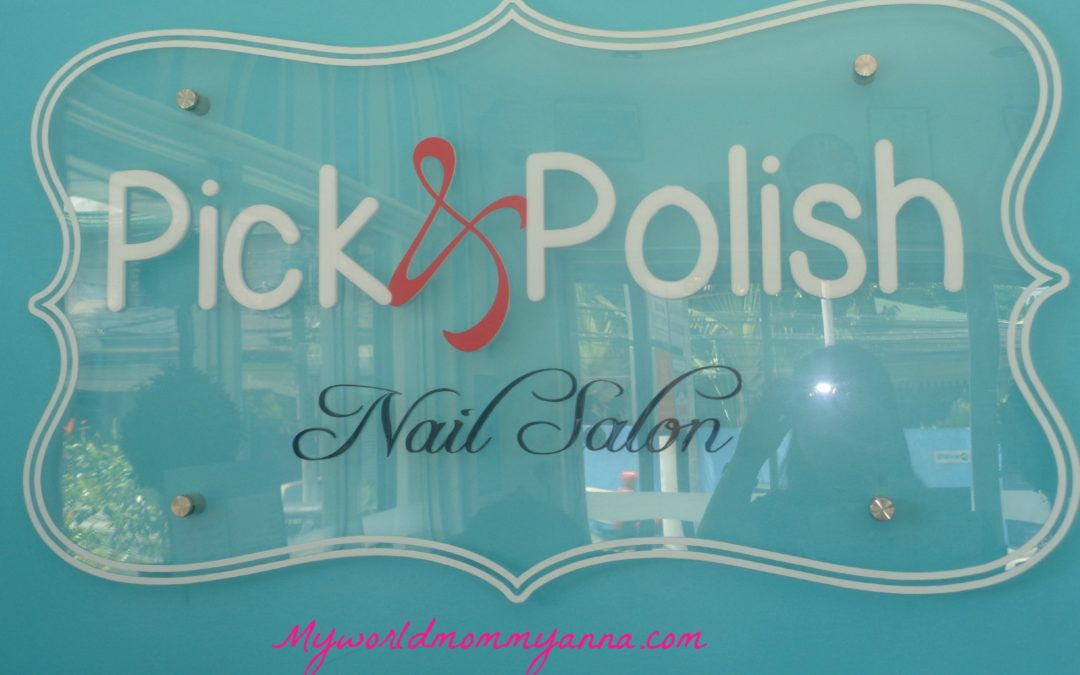 Mommy Anna @ Pick & Polish Nail Salon
