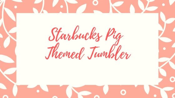 Starbucks Pig-Themed Tumbler