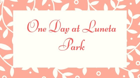 One Day at Luneta Park