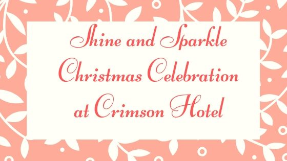 Shine and Sparkle' Christmas Celebration at Crimson Hotel
