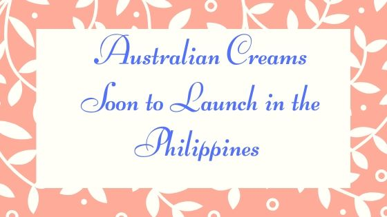 Australian Creams Soon To Launch in the Philippines
