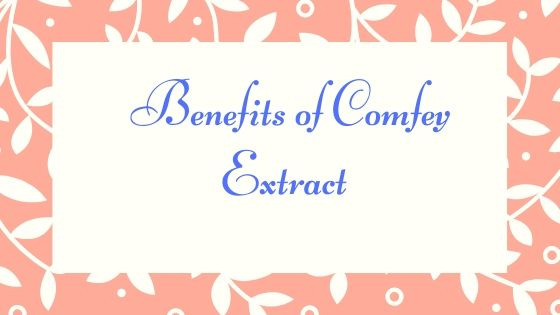 Benefits of Comfrey Extract For Your Skin