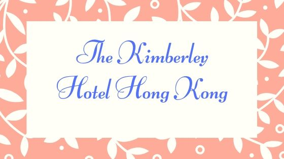 The Kimberley Hotel Hong Kong