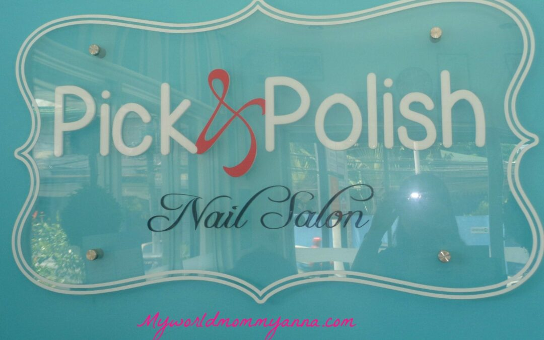 Mommy Anna @ Pick & Polish Nail Salon